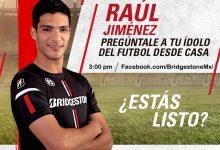 Photo of Bridgestone invita a «Quedarse en casa» a una plática con el futbolista Raúl Jiménez Recibidos